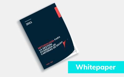 Whitepaper: Metodología para la gestión avanzada de carteras de deuda